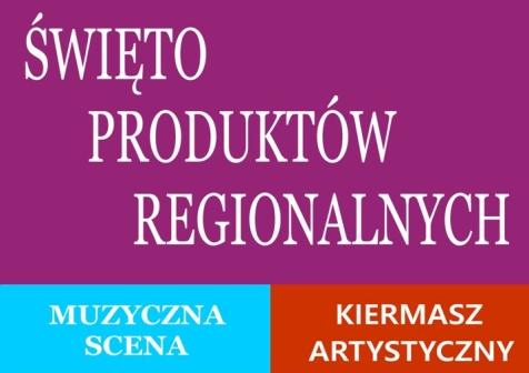 Święto Produktów Regionalnych - Łęknica